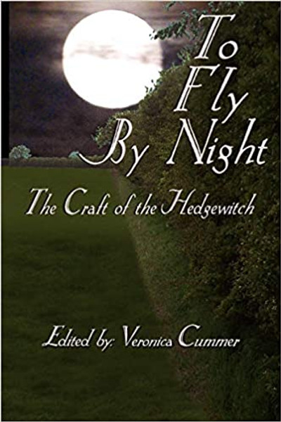 To Fly By Night: The Craft of the Hedgewitch