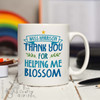 Personalised Thank you for helping me blossom Mug