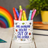 Personalised You're out of this world Pencil Pot