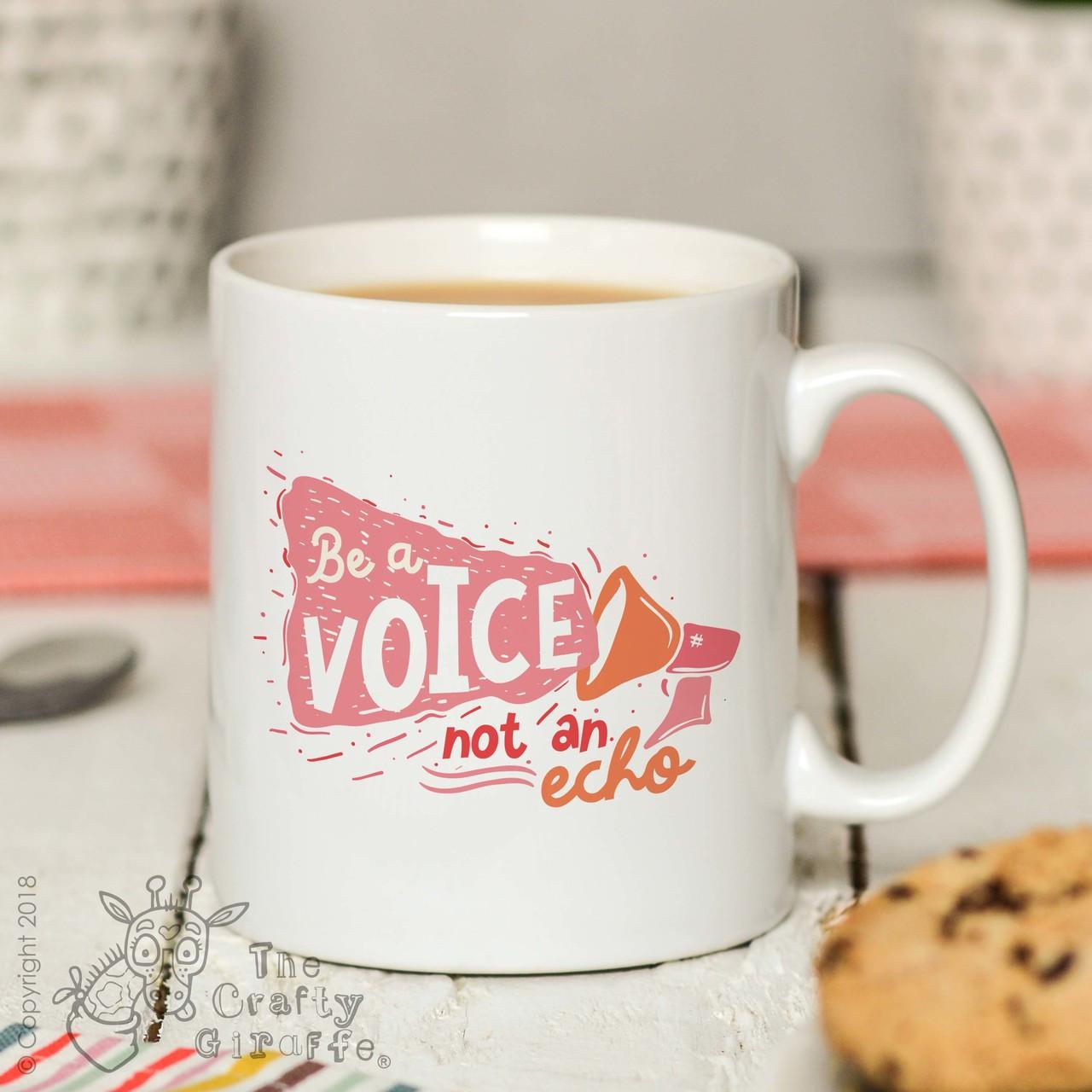Be a voice not an echo Mug