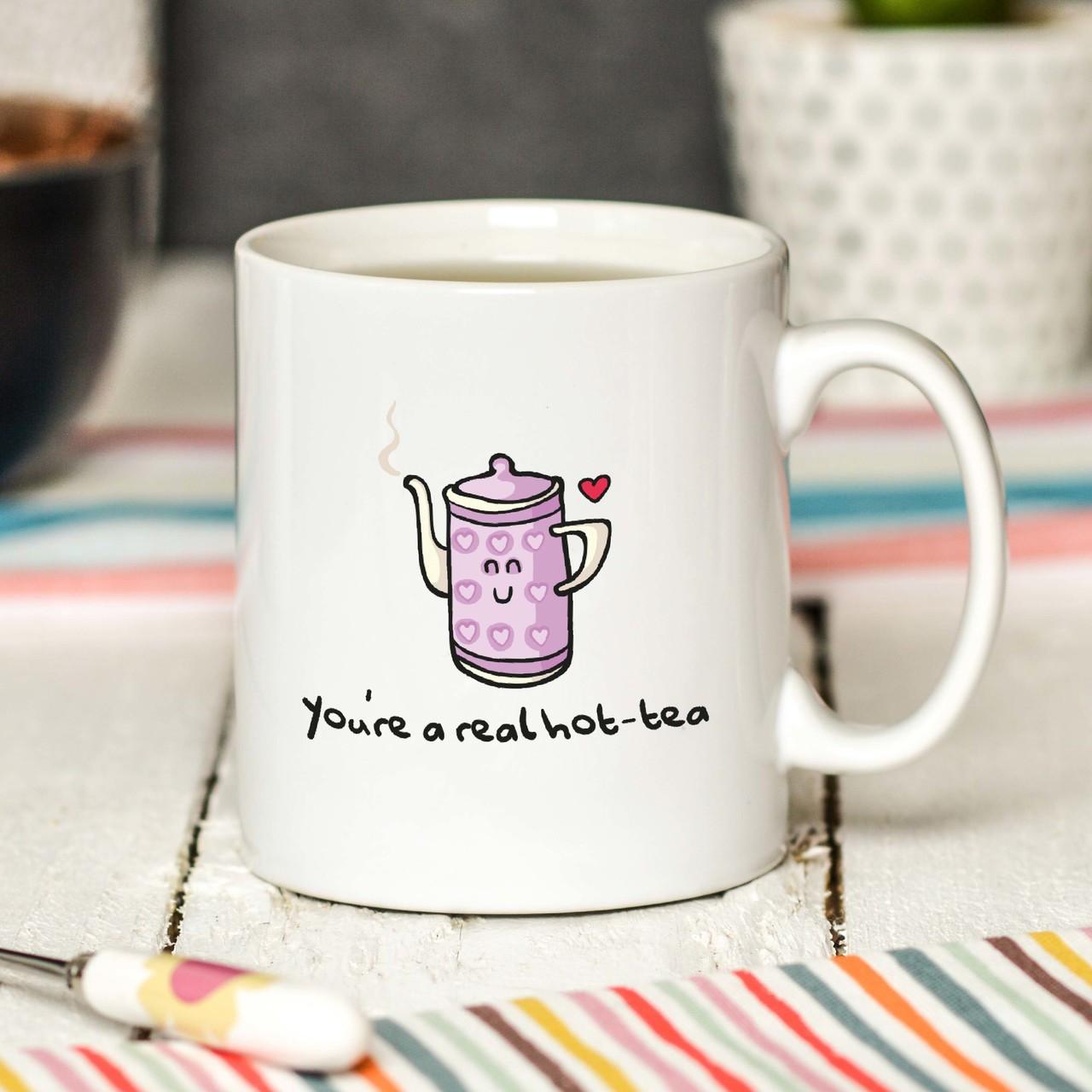 You Re A Real Hot Tea Mug The Crafty Giraffe