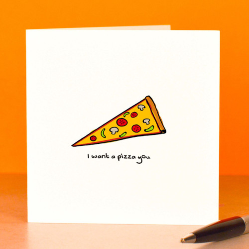 Buy I want a pizza you Card From The Crafty Giraffe, the home of unique and affordable gifts for loved ones...