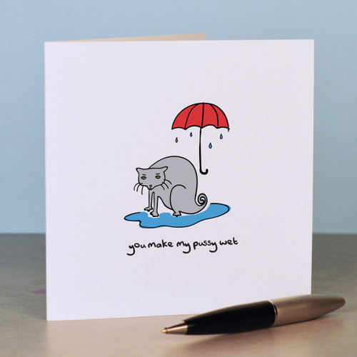 You make my pussy wet Card