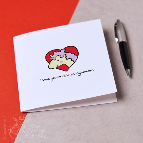 I love you more than my unicorn Card