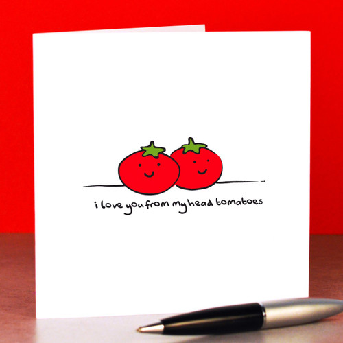 Buy I love you from my head tomatoes Card From The Crafty Giraffe, the home of unique and affordable gifts for loved ones...