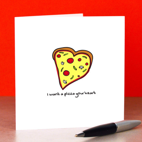 Buy I want a pizza your heart Card From The Crafty Giraffe, the home of unique and affordable gifts for loved ones...
