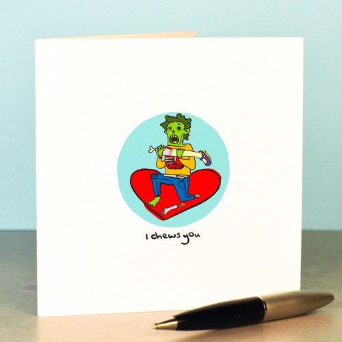 Buy I chews you man zombie Card From The Crafty Giraffe, the home of unique and affordable gifts for loved ones...