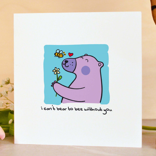 Buy I can't bear to bee without you Card From The Crafty Giraffe, the home of unique and affordable gifts for loved ones...