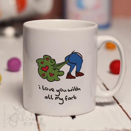 I love you with all my fart mug