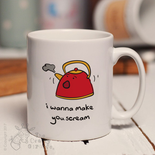 I wanna make you scream mug mug