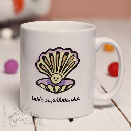 Let's shellebrate mug