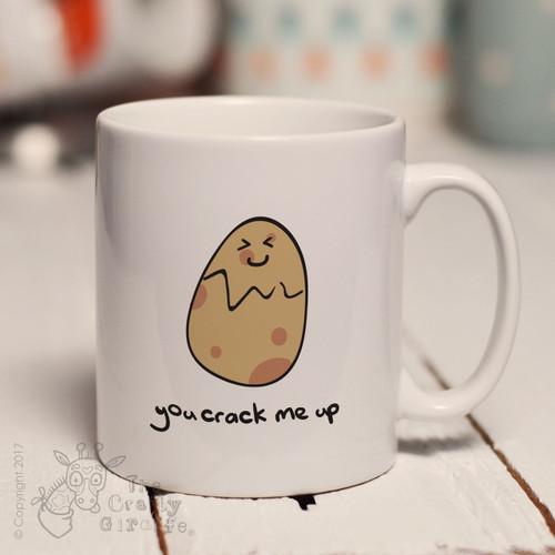 You crack me up mug
