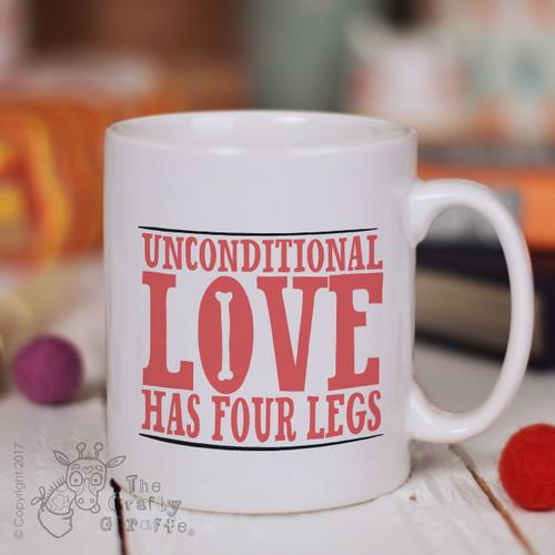 Unconditional love has four legs Mug