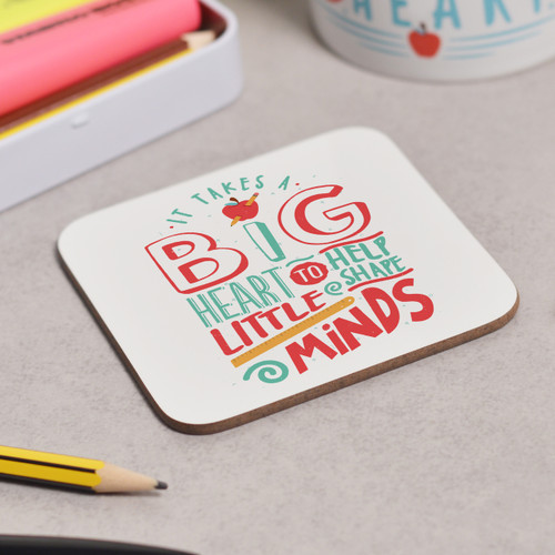 It takes a big heart to help shape little minds Coaster - The Crafty Giraffe