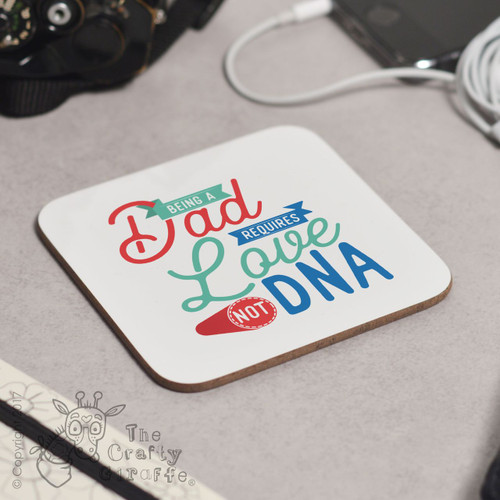 Being a Dad requires love not DNA Coaster