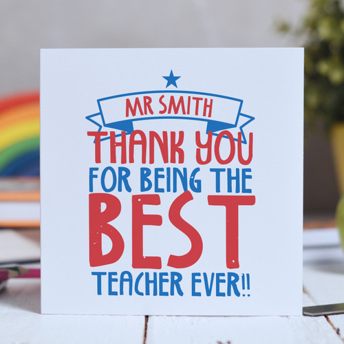 Buy Personalised Best Teacher Ever Card From The Crafty Giraffe, the home of unique and affordable gifts for loved ones...