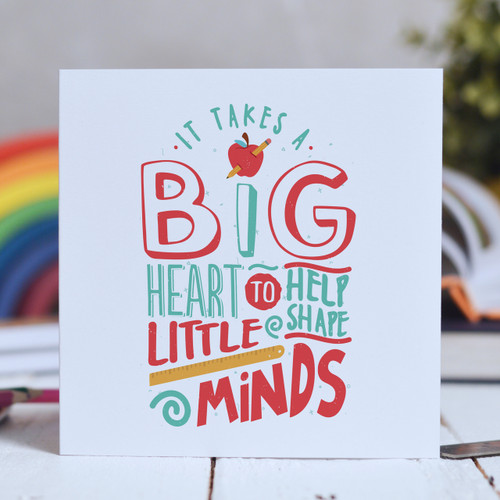 Buy It takes a big heart to help shape little minds Card From The Crafty Giraffe, the home of unique and affordable gifts for loved ones...