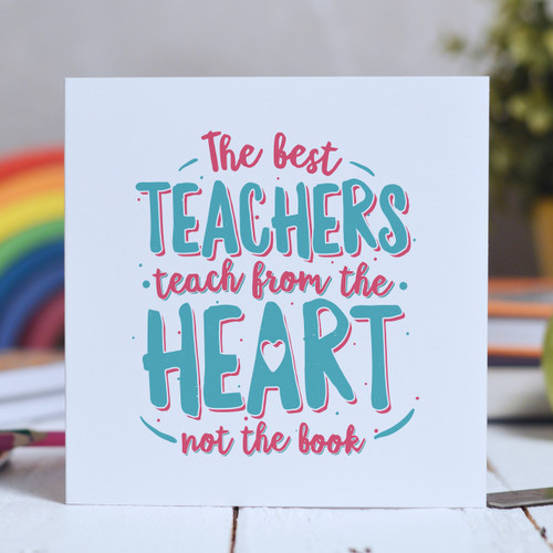 Buy The best teachers teach from the heart Card From The Crafty Giraffe, the home of unique and affordable gifts for loved ones...