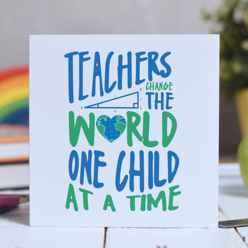 Buy Teachers change the world one child at a time Card From The Crafty Giraffe, the home of unique and affordable gifts for loved ones...
