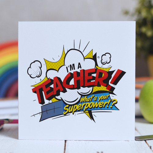 Buy I'm a teacher what's your superpower? Card From The Crafty Giraffe, the home of unique and affordable gifts for loved ones...
