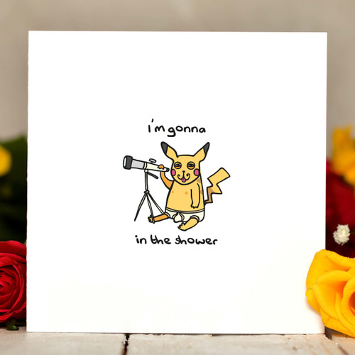 Buy I'm gonna Pikachu in the shower Pokemon Card From The Crafty Giraffe, the home of unique and affordable gifts for loved ones...