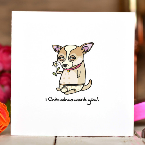 I chihuahuawant you Card - The Crafty Giraffe