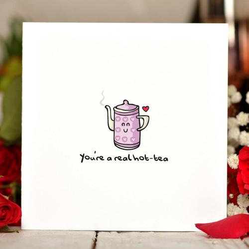 You're a real hot-tea Card - The Crafty Giraffe