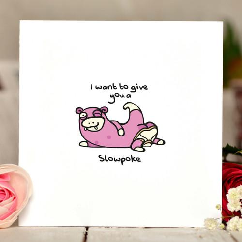 I want to give you a slowpoke Pokemon Card - The Crafty Giraffe