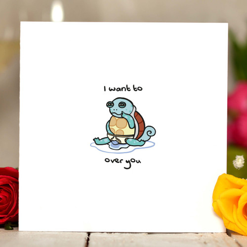 I want to squirtle over you Card - The Crafty Giraffe