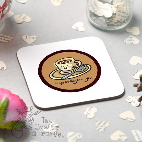 Espressily for you Coaster