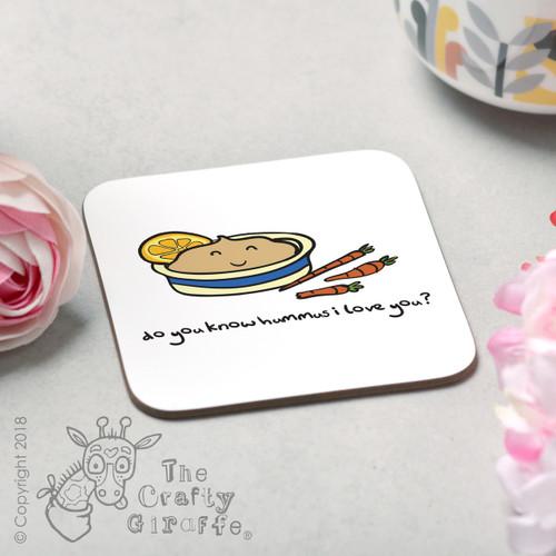 Do you know hummus I love you Coaster
