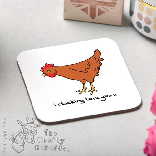 I clucking love you Coaster