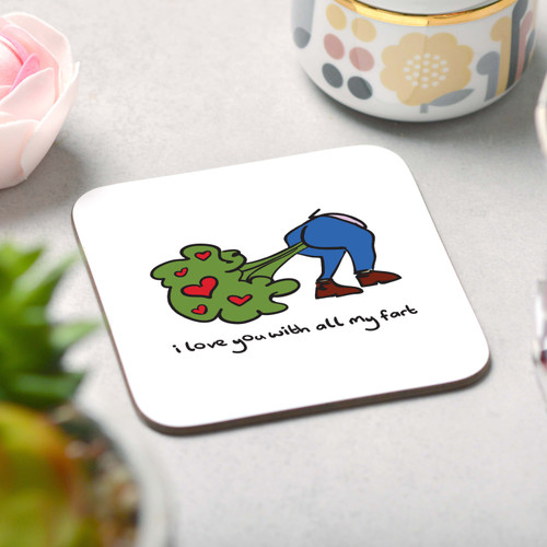 I love you with all my fart Coaster - The Crafty Giraffe