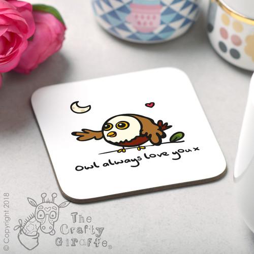 Owls always love you Coaster
