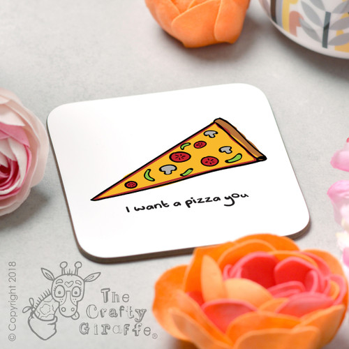 I want a pizza you Coaster