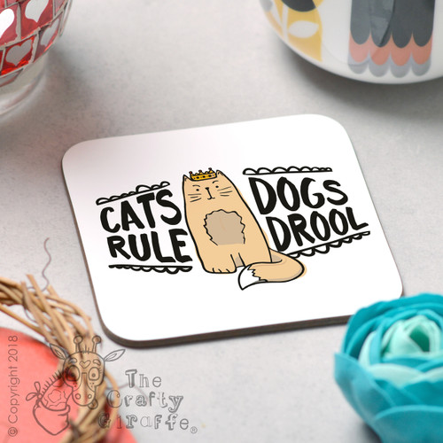 Cats Rule Dogs Drool Coaster