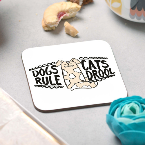 Dogs Rule Cats Drool Coaster - The Crafty Giraffe