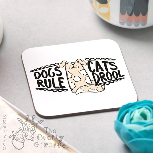 Dogs Rule Cats Drool Coaster