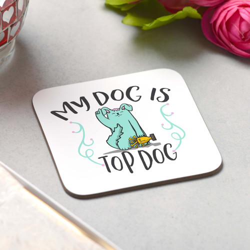 My dog is top dog Coaster - The Crafty Giraffe