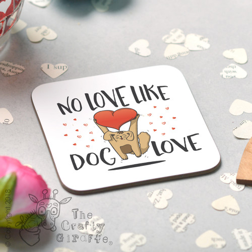 No love like dog love Coaster