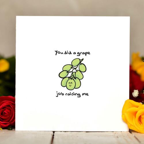 You did a grape job raising me Card - The Crafty Giraffe