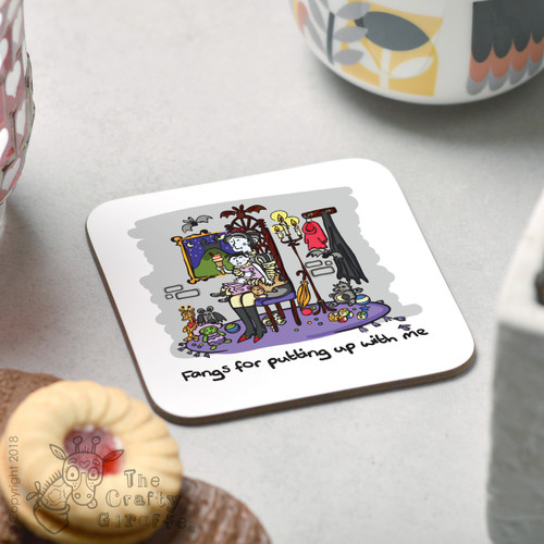 Fangs for putting up with me Coaster
