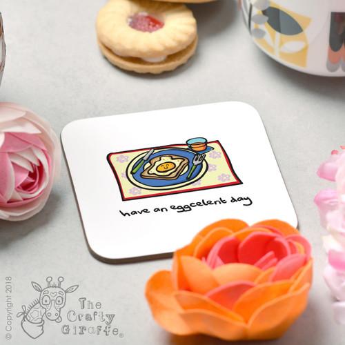 Have an eggcelent day Coaster