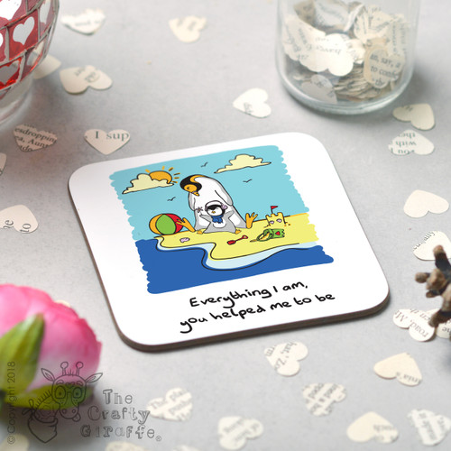 Everything I am you helped me to be Coaster