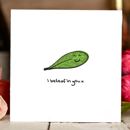 I beleaf in you x Card - The Crafty Giraffe