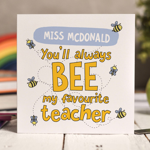 Buy Personalised You'll always bee my favourite Card From The Crafty Giraffe, the home of unique and affordable gifts for loved ones...