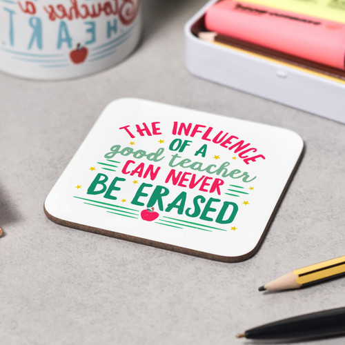 The influence of a good teacher can never be erased Coaster - The Crafty Giraffe