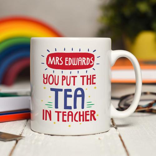 Personalised You put the tea in teacher Mug - The Crafty Giraffe