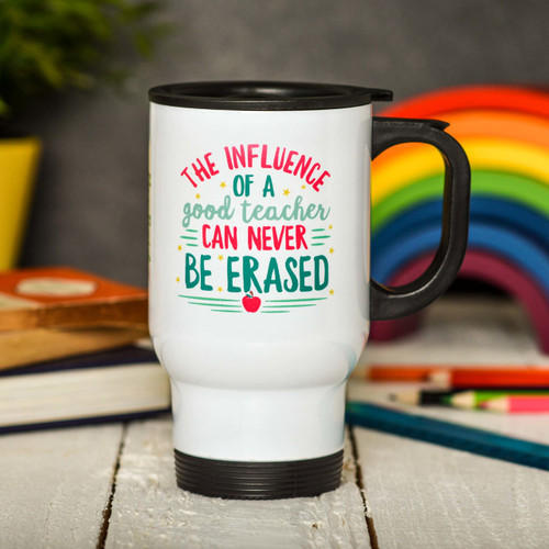 Buy Personalised The influence of a good teacher can never be erased Travel Mug From The Crafty Giraffe, the home of unique and affordable gifts for loved ones...