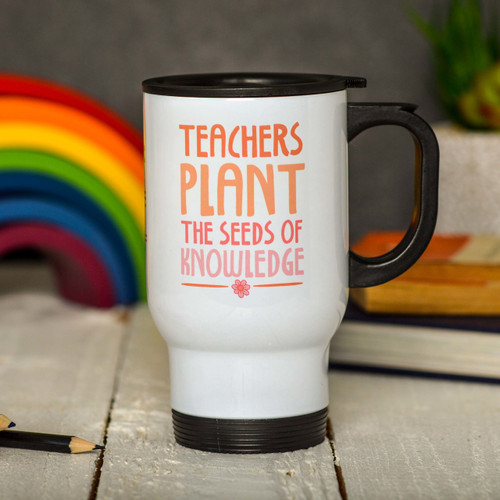 Buy Personalised Teachers plant the seeds of knowledge Travel Mug From The Crafty Giraffe, the home of unique and affordable gifts for loved ones...